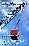 DESARROLLO DE TERMINAL DE CONTENEDORES EN PUERTO CORTES: MAESTRÍA EN FORMULACIÓN, GESTIÓN Y EVALUACIÓN DE PROYECTOS