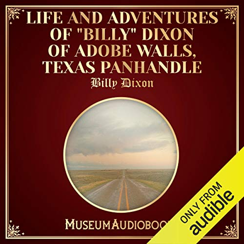 """Life and Adventures of """"Billy"""" Dixon of Adobe Walls, Texas Panhandle cover art"""