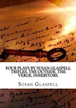 Four Plays by Susan Glaspell Trifles, The outside, The verge, Inheritors.