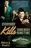 Everybody Kills Somebody Sometime (Rat Pack Mysteries)