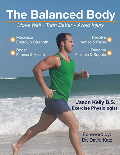 The Balanced Body: Move Well - Train Better - Avoid Injury (English Edition)