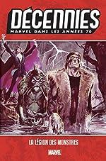 Décennies - Marvel dans les années 70 - La légion des monstres de Marv Wolfman