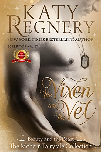 "The Vixen and the Vet: (inspired by ""Beauty and the Beast"") (A Modern Fairytale) by [Katy Regnery]"