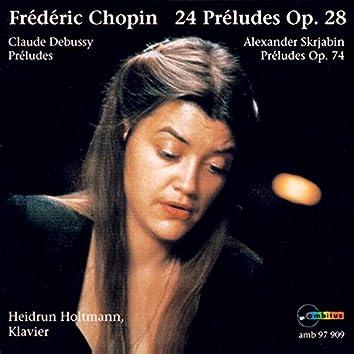 Frédéric Chopin: 24 Préludes, Op. 28 (Claude Debussy: Préludes - Alexander Skrjabin: Préludes, Op. 74)