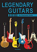 Legendary Guitars: An Illustrated Guide