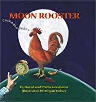 Moon Rooster 0761450920 Book Cover