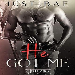 He Got Me: Antonio audiobook cover art