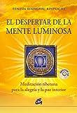 El Despertar De La Menta Luminosa: Meditación tibetana para la alegría y la paz interior (Budismo)