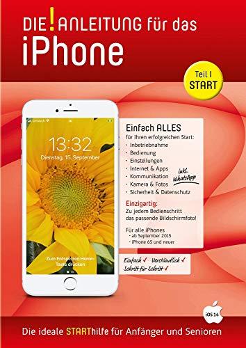 iPhone Anleitung (iOS 14 - START): speziell für Anfänger und Senioren