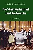 Die Staatssicherheit und die Grünen: Zwischen SED-Westpolitik und Ost-West-Kontakten (DDR-Geschichte)