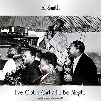 I've Got a Girl / I'll Be Alright (All Tracks Remastered)