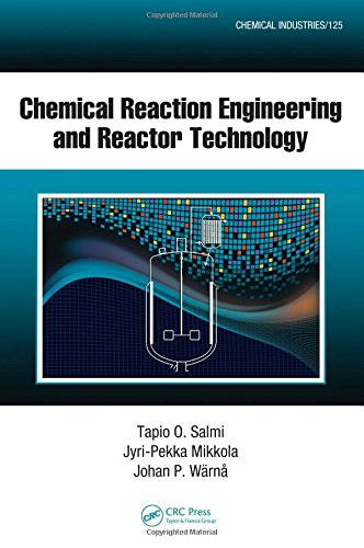 Chemical Reaction Engineering and Reactor Technology (Chemical Industries)