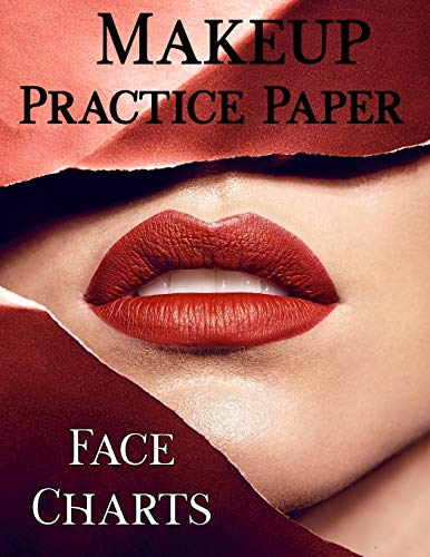 Makeup Practice Paper: Face Chart workbook to practice 25 different make up...