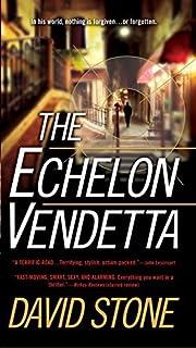 The Echelon Vendetta: A Novel