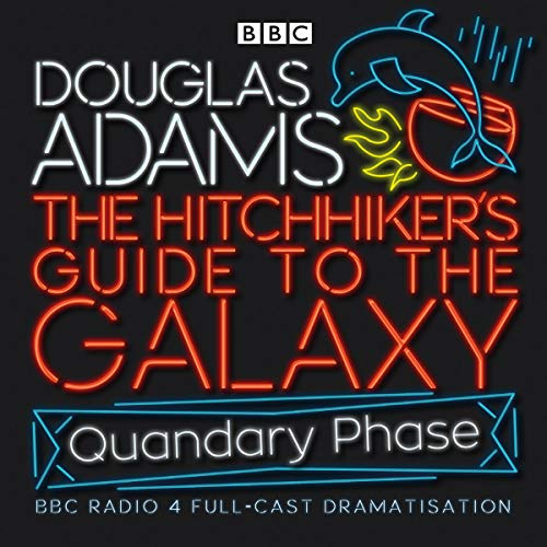 The Hitchhiker's Guide To The Galaxy: Quandary Phase (Hitchhiker's Guide (radio plays)) [Idioma Inglés]
