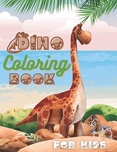 Dino Coloring Book For Kids: 40 Dinosaur Coloring Pages For Hours Of Fun (8.5' X 11')