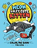 Meow Lazy Cute Kitten Coloring Book for Kids: Perfect Pet Pages for Painting, Express the Cat Through the Colors , Girls, Boys, Animals Lovers Ages 4-8