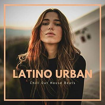 Latino Urban - Chill Out House Beats