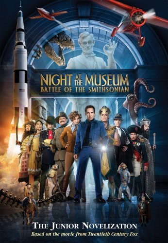 Night at the Museum: Battle of the Smithsonian: The Junior Novelization by Michael Anthony Steele (2009-04-01)