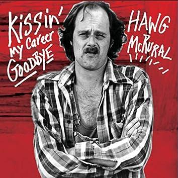 Kissin' My Career Goodbye