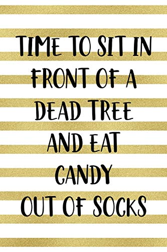 Time To Sit In Front Of A Dead Tree And Eat Candy Out Of Socks: Notebook Journal Composition Blank Lined Diary Notepad 120 Pages Paperback Blue Stickers Monster C