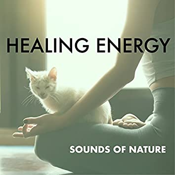 Healing Energy - Powerful Sounds of Nature & Instrumental Isochronic Tones for Spiritual Cleansing