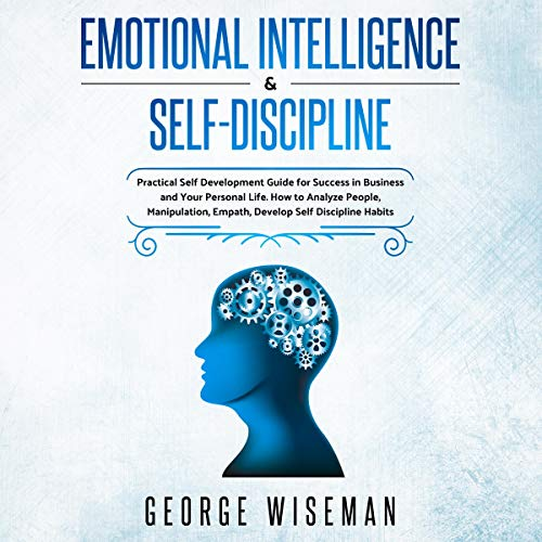 Emotional Intelligence & Self Discipline  By  cover art
