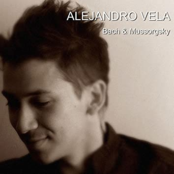 Alejandro Vela: Bach & Mussorgsky