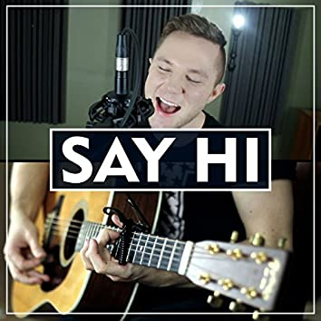 Say Hi (Acoustic)