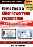 PowerPoint: How to Create a Killer Power Point Presentation... in 60 Minutes or Less!