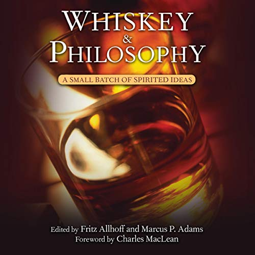 Whiskey and Philosophy: A Small Batch of Spirited Ideas cover art
