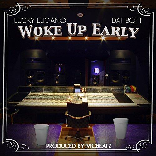 Woke Up Early [Explicit]