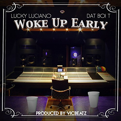 Woke Up Early [Explicit]