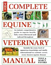 The Complete Equine Veterinary Manual: A Comprehensive and Complete Guide to Equine Health