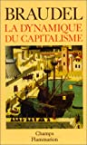 La Dynamique du capitalisme - Flammarion - 01/01/1988