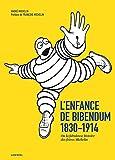 L'Enfance de Bibendum - Ou la fabuleuse histoire des frères Michelin