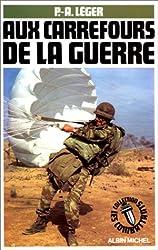 Aux carrefours de la guerre de Paul-Alain Léger