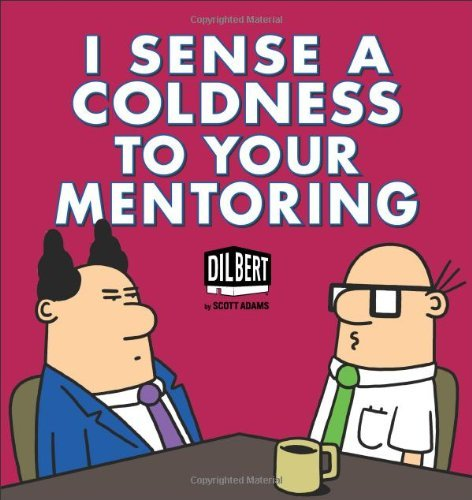 Dilbert: I Sense Coldness in Your Mentoring: A Dilbert Book (Dilbert Books (Paperback Andrews McMeel)) by Scott Adams (24-Oct-2013) Paperback