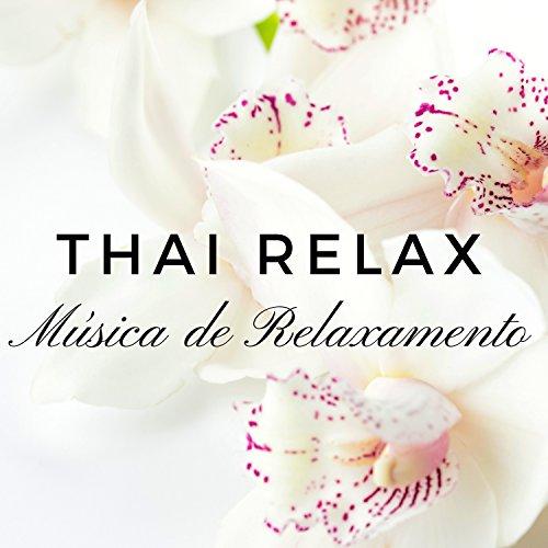 Thai Relax - Música de Relaxamento, Pré-Natal, Pilates e Tai Chi, Música para Yoga e Massagem, Amor de Verão, Técnicas de Respiração e Calmante