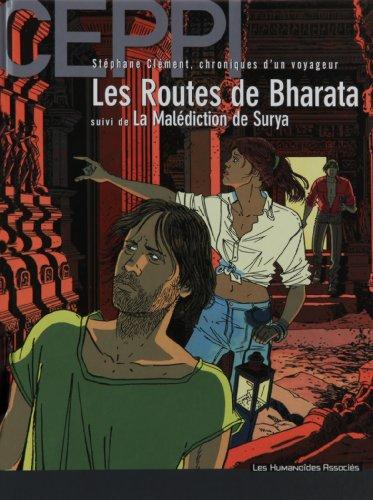 Stéphane Clément, chroniques d'un voyageur, tome 4 : Les routes de Bharata, suivi de, La malédiction de Surya
