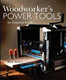 Woodworker's Power Tools: An Essential Guide
