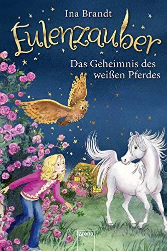 Eulenzauber (13). Das Geheimnis des weißen Pferdes