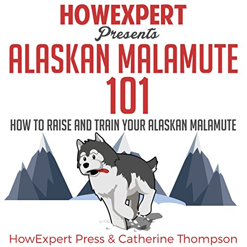 Alaskan Malamute 101     How to Raise and Train Your Alaskan Malamute              By:                                                                                                                                 HowExpert Press,                                                                                        Catherine Thompson                               Narrated by:                                                                                                                                 Shaina Summerville                      Length: 1 hr and 1 min     1 rating     Overall 4.0