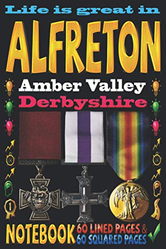 Life is great in Alfreton Amber Valley Derbyshire: Notebook | 120 pages...