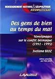 Des gens de bien au temps du mal - Témoignages sur le conflit bosniaque (1992-1995)