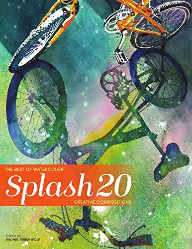Splash 20: Creative Compositions (Splash: The Best of Watercolor)