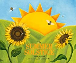 Image: The Summer Solstice, by Ellen Jackson and Jan Davey Ellis. Publisher: Millbrook Press (September 3, 2003)