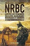 NRBC - Survivre aux évènements nucléaires, radiologiques, biologiques et chimiques