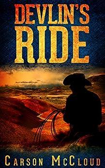 Devlin's Ride: Book 1 of the Devlin Saga by [Carson McCloud]