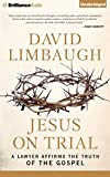 Jesus on Trial: A Lawyer Affirms the Truth of the Gospel...